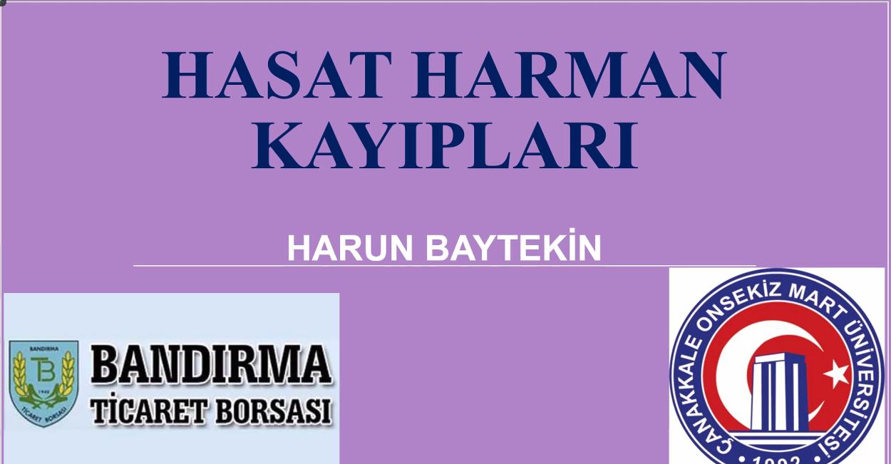 "PROF. DR. HARUN BAYTEKIN'IN SUNUMLARIYLA ""HASAT HARMAN KAYIPLARI"" WEBINARI (CANLI)"